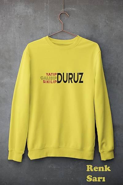 Yatýp Çalýþýp Sýkýlýp Duruz(Üniseks Kapüþosuz)