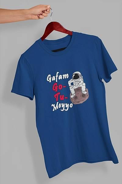 Gafam Gotumeyo(Üniseks TÝþört)