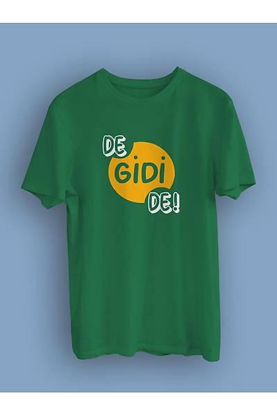 De Gidi De (Üniseks Tiþört) gosabede1