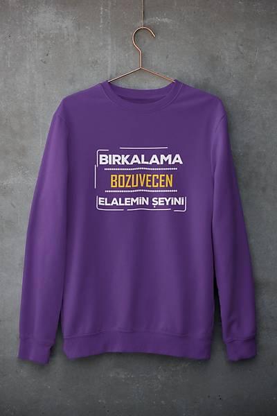 Býrkalama Bozuvecen Elelamin Þeyini (Üniseks Kapüþonsuz)