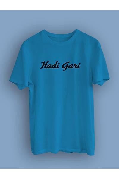Hadi Gari(Üniseks Tiþört)