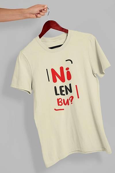 Ni Len Bu? (Üniseks Tiört)