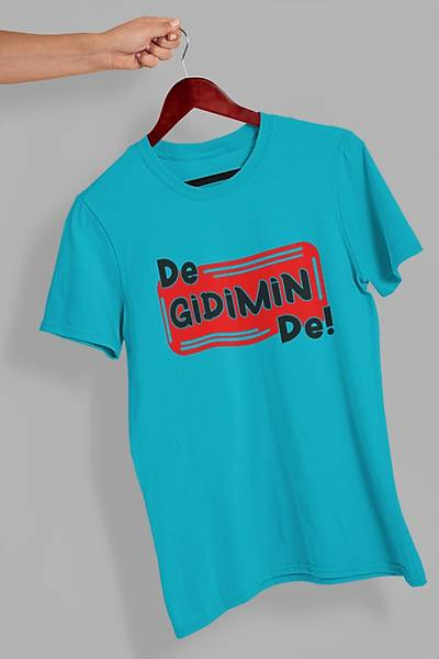De Gidimin De(Üniseks Tiþört)