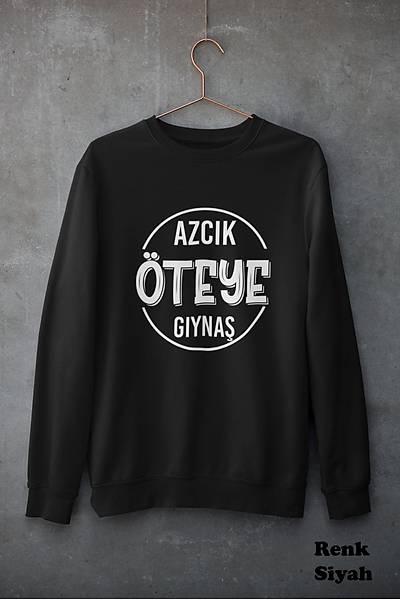 Azcýk Öteye Gýynaþ (Üniseks Kapüþonsuz)