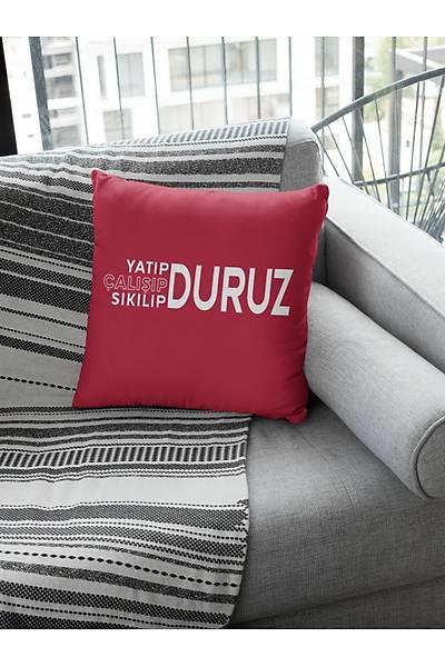 Yatýp Sýkýlýp Çalýþýp Duruz (Kare Yastýk)
