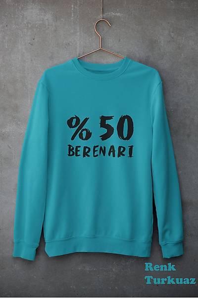 %50 Berenarý (Üniseks Sweatshirt)
