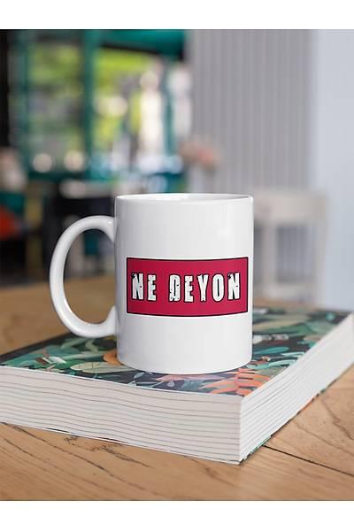 Ne Deyon(Porselen Kupa )