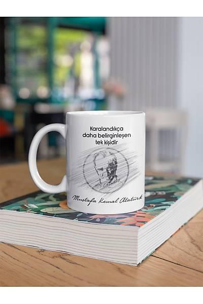 Karalandýkça Dahada Belirginleþen Tek Kiþidir(Porselen Kupa)