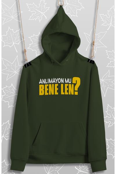 Anlýmayonmu Bene Len?(Üniseks KApüþonlu)