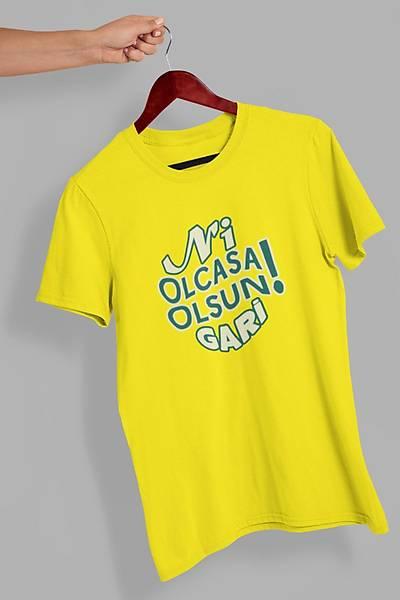 Ni OLcasa Olsun Gari  (Üniseks Tiþört)