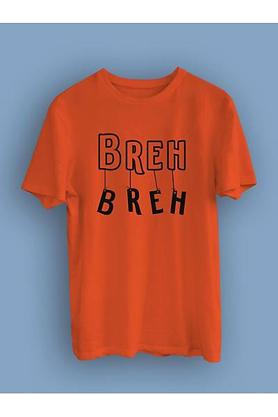 Breh Breh(Ünniseks Tiþört)