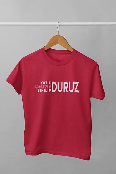 Yatýp Çalýþýp Sýkýlýp Duruz (Üniseks Çocuk Tiþörtü)