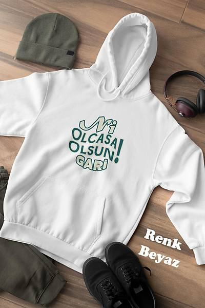 Ni Olcasa Olsun Gari!(Üniseks Kapüþonlu)