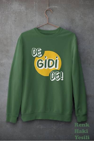 De Gidi De! (Üniseks Kapüþonsuz) gosabede1
