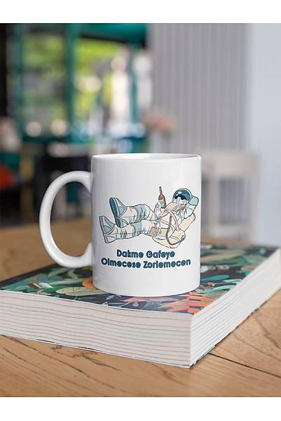 Dakme Gafeye Olmecese Zorlemecen Astronot(Porselen Kupa)