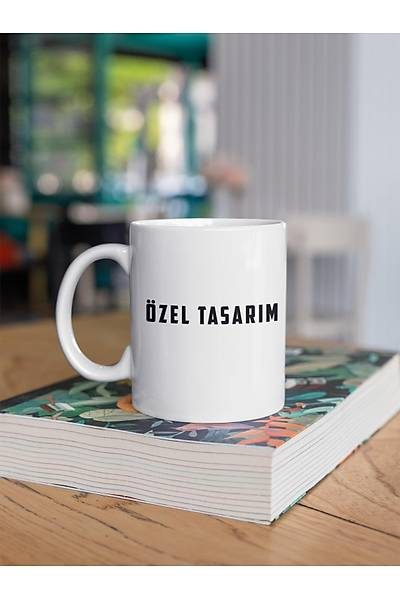 ÖZEL TASARIM (PORSELEN KUPA