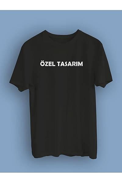 ÖZEL TASARIM (ÜNÝSEKS TÝÞÖRT)