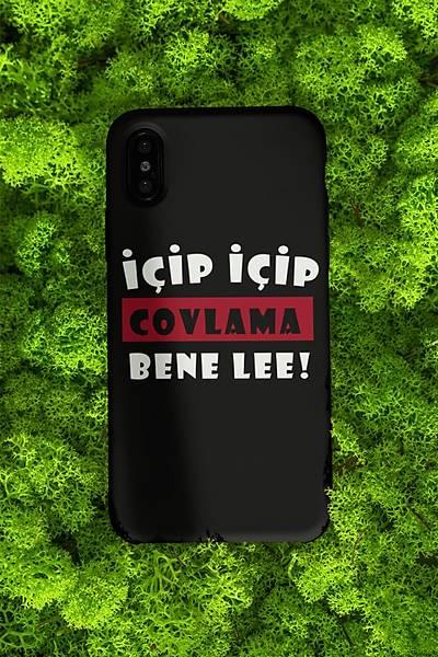Ýçip Ýçip Covlama Bene Le(Telefon kýlýfý)