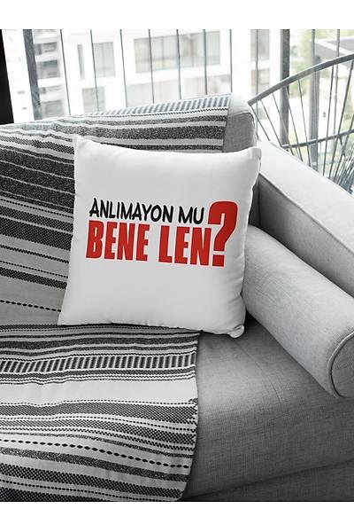 Anlýmayonmu Bene Len (Kare Yastýk)