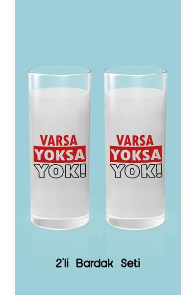 Varsa Yoksa Yok(Raký Bardaðý)