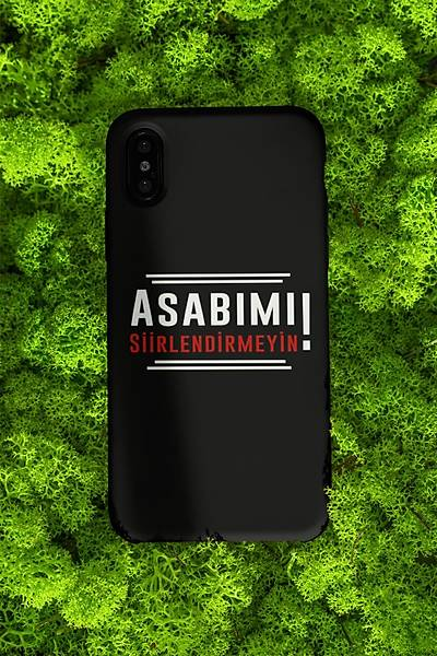 Asabýmý Siirlendirmeyin!(Telefon Kýlýfý)