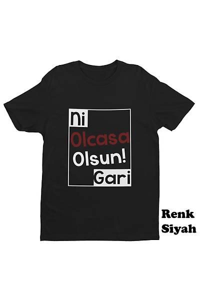 Ni Olcasa Olsun Garii(Üniseks Tiþört )