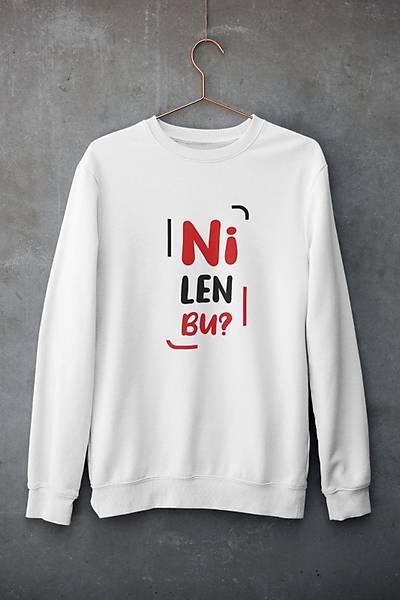Ni Len Bu?(Üniseks Kapüþonuz)
