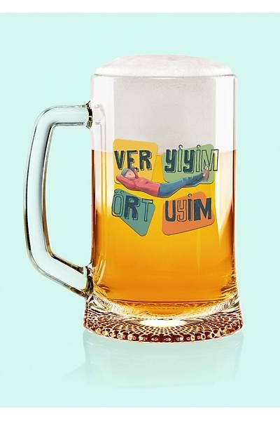 Ver Yiyim Ört Uyuyim (Bira Bardaðý)