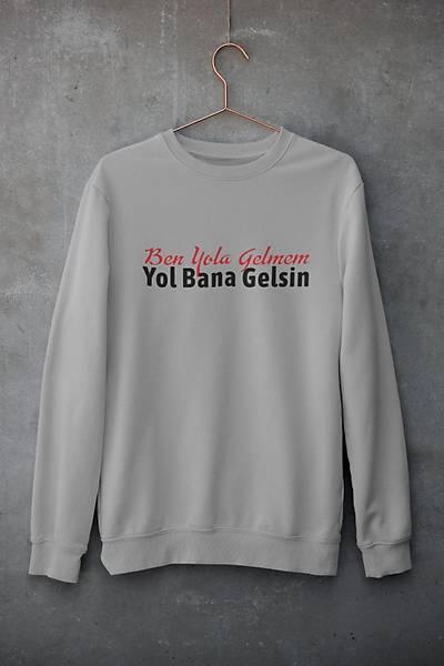 Ben Yola Gelmem Yol Bana Gelsin(Kapüþonsuz)