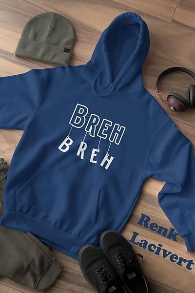 Breh Breh(Üniseks Kapüþonlu)