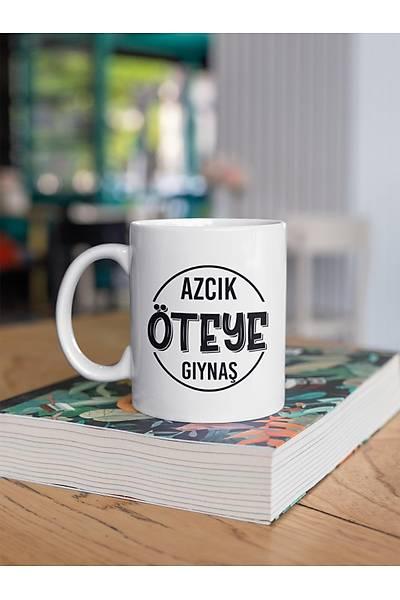 Azcýk Öteye Gýynaþ aaa999(Porselen Kupa)