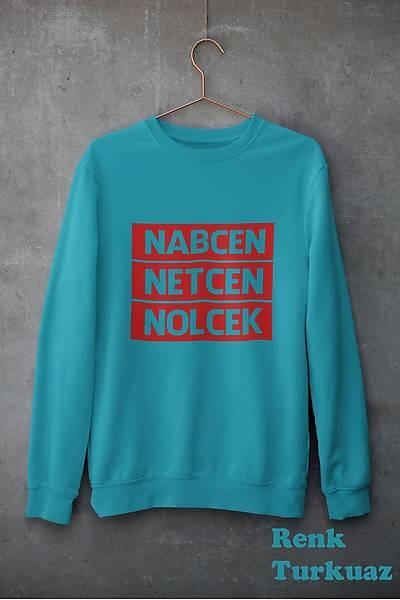 Nabcen Netcen Nolcek (Üniseks Kapüþonsuz)
