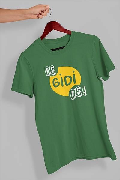 De Gidi De (Üniseks Tiþört)