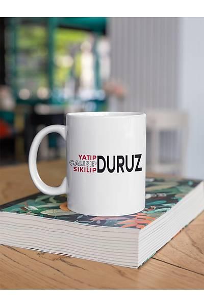 Yatýp Sýkýlýp Calýsýp DURUZ  aaa78 (Porselen Kupa)