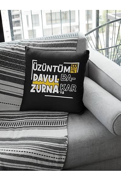 Üzüntüm Bir Davul Zurnaya Bakar(Kare Yastýk)