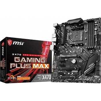 Msý X470 GAMING PLUS MAX AMD AM4 DDR4 Anakart