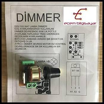 Dimmer 220V 500Watt Lamba Devresi (Monteli)
