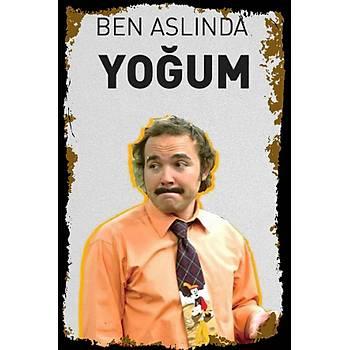 Ben Aslýnda Yoðum Retro Ahþap Poster 30x20