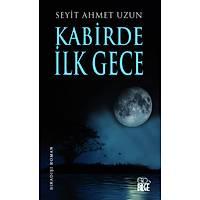 Kabirde Ýlk Gece , Seyit Ahmet Uzun