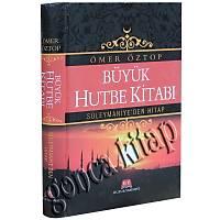 Büyük Hutbe Kitabý, Ömer Öztop
