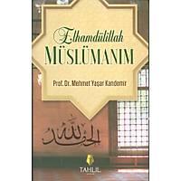 Elhamdülillah Müslümaným
