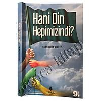 Hani Din Hepimizindi