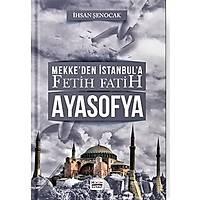 Mekkeden Ýstanbula Fetih Fatih Ayasofya