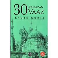 30 Ramazan 30 Vaaz, Ragýp Güzel