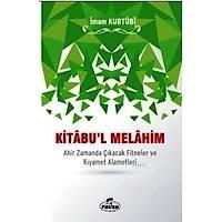 Kitabul Melahim, Ahir Zamanda Çýkacak Fitneler ve Kýyamet Alametleri