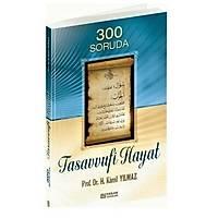 300 Soruda Tasavvufi Hayat