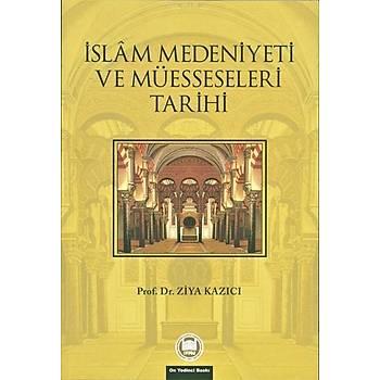 İslam Medeniyeti ve Müesseseleri Tarihi