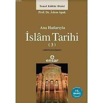 İslam Tarihi 3, Adem Apak