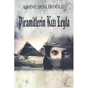 Piramitlerin Kýzý Leyla, Emine Þenlikoðlu