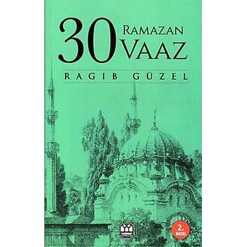 30 Ramazan 30 Vaaz, Ragıp Güzel